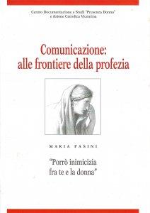 """Copertina di 'Comunicazione: alle frontiere della profezia. Maria Pasini: """"Porrò inimicizia fra te e la donna""""'"""