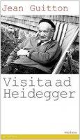 Visita ad Heidegger - Guitton Jean