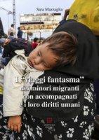 I viaggi fantasma dei minori migranti non accompagnati e i loro diritti umani - Mazzaglia Sara