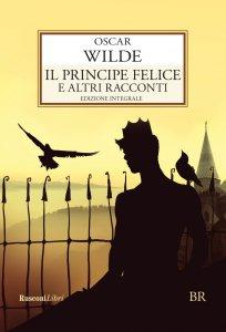 Copertina di 'Il principe felice e altri racconti'