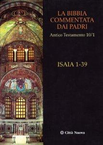 Copertina di 'La Bibbia commentata dai Padri. Antico Testamento [ Vol.10.1 ] / Isaia 1-39'