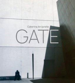 Copertina di 'Gate. Caterina Arciprete. Ediz. italiana e inglese'