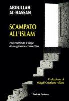 Scampato all'Islam - Abdullah Al-Hassan