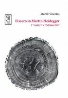 Il sacro in Martin Heidegger. I «venturi» e «l'ultimo Dio» - Viscomi Marco