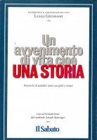 Un avvenimento di vita cioé una storia vera - Luigi Giussani