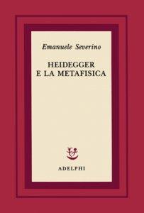 Copertina di 'Heidegger e la metafisica'