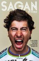 My world. La mia storia di ciclista tre volte campione del mondo UCI - Sagan Peter, Deering John