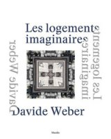 Davide Weber. Les logements imaginaires. Ediz. italiana, inglese e francese