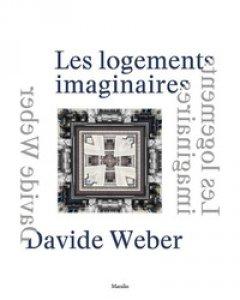 Copertina di 'Davide Weber. Les logements imaginaires. Ediz. italiana, inglese e francese'
