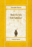 Qual è la vera fede cattolica - Corrado Gnerre
