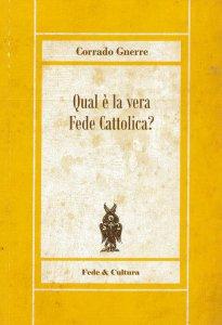 Copertina di 'Qual è la vera fede cattolica'