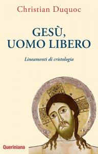 Copertina di 'Gesù, uomo libero. Lineamenti di cristologia'