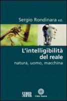L'intelligibilità del reale - Rondinara Sergio