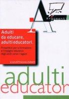 Adulti da educare, adulti educatori. Prospettive per la formazione e l'impegno educativo degli adulti verso i ragazzi