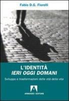 L' identità ieri oggi domani - Fiorelli Fabio D.