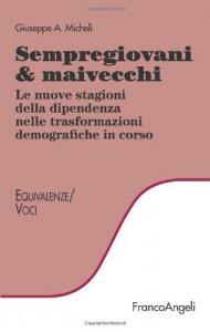 Copertina di 'Sempregiovani & maivecchi. Le nuove stagioni della dipendenza nelle trasformazioni demografiche in corso'