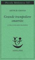 Grande trampoliere smarrito - Cravan Arthur