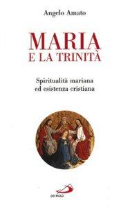 Copertina di 'Maria e la Trinità. Spiritualità mariana ed esistenza cristiana'