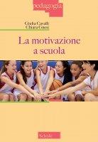 La motivazione a scuola - Giulia Cavalli, Chiara Gnesi