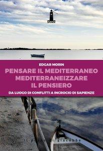 Copertina di 'Pensare il mediterraneo, mediterraneizzare il pensiero'