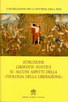 """Istruzione """"Libertatis nuntius"""" sul alcuni aspetti della teologia della liberazione - Congregazione per la Dottrina della Fede"""