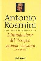 L'introduzione del vangelo secondo Giovanni - Rosmini Antonio