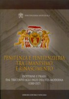 Penitenza e Penitenzieria tra umanesimo e rinascimento - Penitentiaria Apostolica