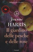 Il giardino delle pesche e delle rose - Harris Joanne