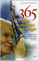 Trecentosessantacinque giorni con il papa del coraggio - Giovanni Paolo II
