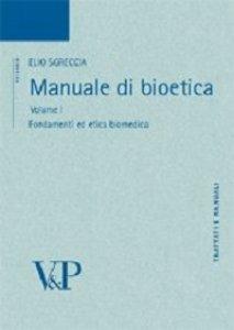 Copertina di 'Manuale di Bioetica. Volume I: Fondamenti ed etica biomedica.'
