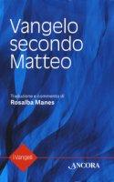 Vangelo secondo Matteo - Manes Rosalba