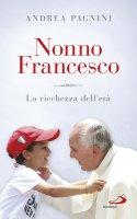 Nonno Francesco - Andrea Pagnini
