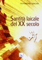 Santit� laicale del XX secolo - Vanzan Piersandro