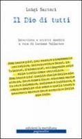 Il Dio di tutti. Intervista e scritti inediti a cura di Luciano Tallarico - L. Sartori  L. Tallarico