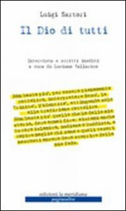 Copertina di 'Il Dio di tutti. Intervista e scritti inediti a cura di Luciano Tallarico'