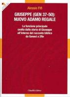 Giuseppe (Gen, 37-50): nuovo Adamo regale - Alessio Fifi
