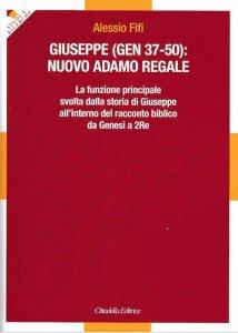 Copertina di 'Giuseppe (Gen, 37-50): nuovo Adamo regale'