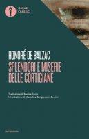 Splendori e miserie delle cortigiane - Balzac Honoré de