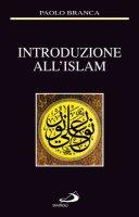 Introduzione all'Islam - Paolo Branca