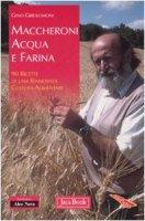 Maccheroni Acqua e Farina - Girolomoni Gino