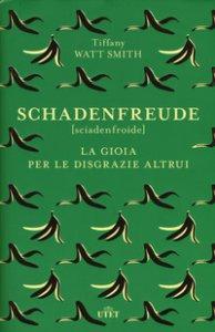 Copertina di 'Schadenfreude. La gioia per le disgrazie altrui'