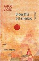 Biografia del silenzio - Pablo D'Ors