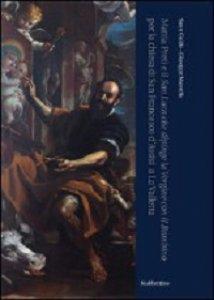 Copertina di 'Mattia Preti e il San Luce che dipinge la Vergine con il Bambino per la chiesa di San Francesco d'Assisi a La Valletta.'