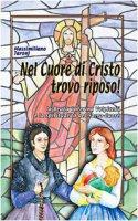 Nel cuore di Cristo trovo riposo! La beata Caterina Volpicelli e la spiritualità del Sacro Cuore