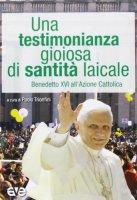 Una testimonianza gioiosa di santità laicale