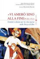 Vi amerò sino alla fine (Gv 13,1) - Pilloni Francesco