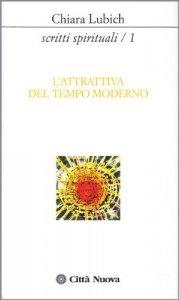 Copertina di 'Scritti spirituali [vol_1] / L'Attrattiva del tempo moderno'
