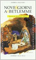 Nove giorni a Betlemme. Novena di Natale per ragazzi - Angeleri Andrea