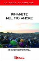 Rimanete nel mio amore. Adorazione eucaristica - Pastorale Giovanile diocesi di Milano