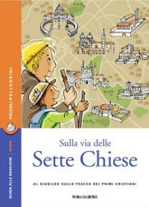 Copertina di 'Sulla via delle Sette Chiese. Al Giubileo sulle tracce dei primi cristiani'